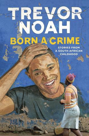 Born a Crime, Trevor Noah - Дани Пенев
